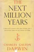 C.G. Darwin's 1953 book, The Next Million Years