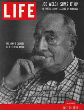 Attorney Joseph Welch: Though he had little of substance to say, his carefully-crafted media image and accomplished TV histrionics sealed McCarthy's fate.