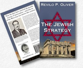The Jewish Strategy by Revilo Oliver, Professor of the Classics at the University of Illinois
